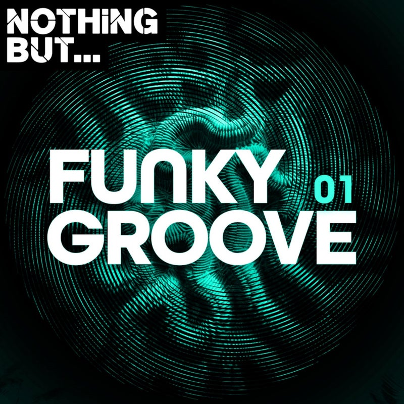 Nothing But... Funky Groove, Vol. 01