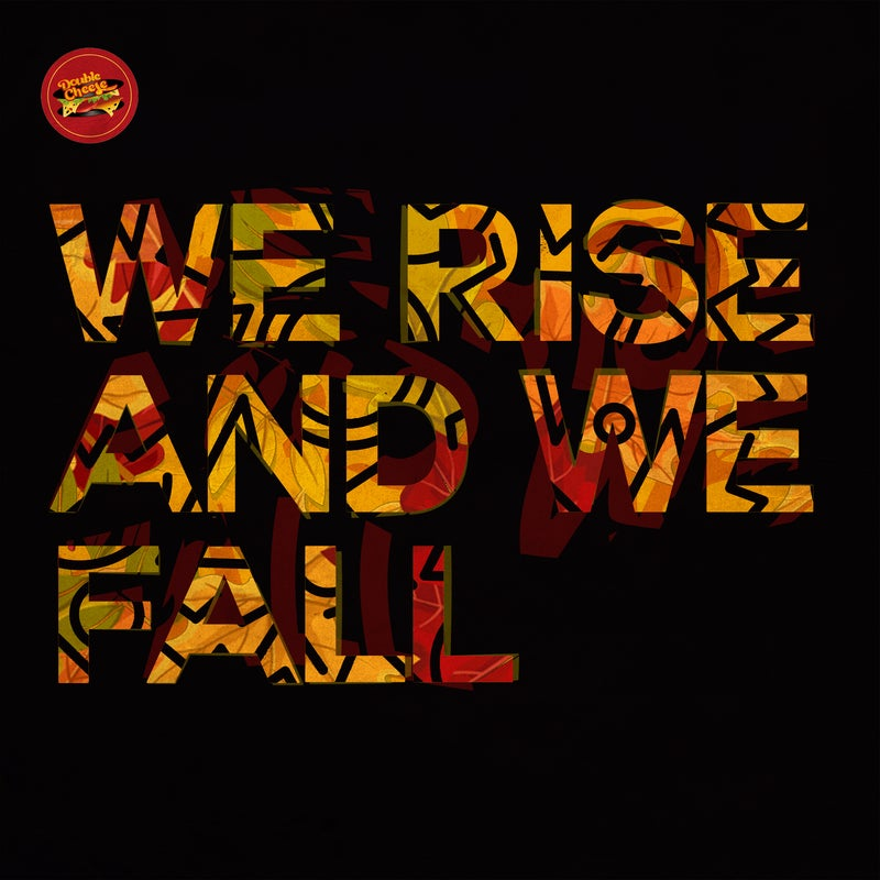 We Rise And We Fall