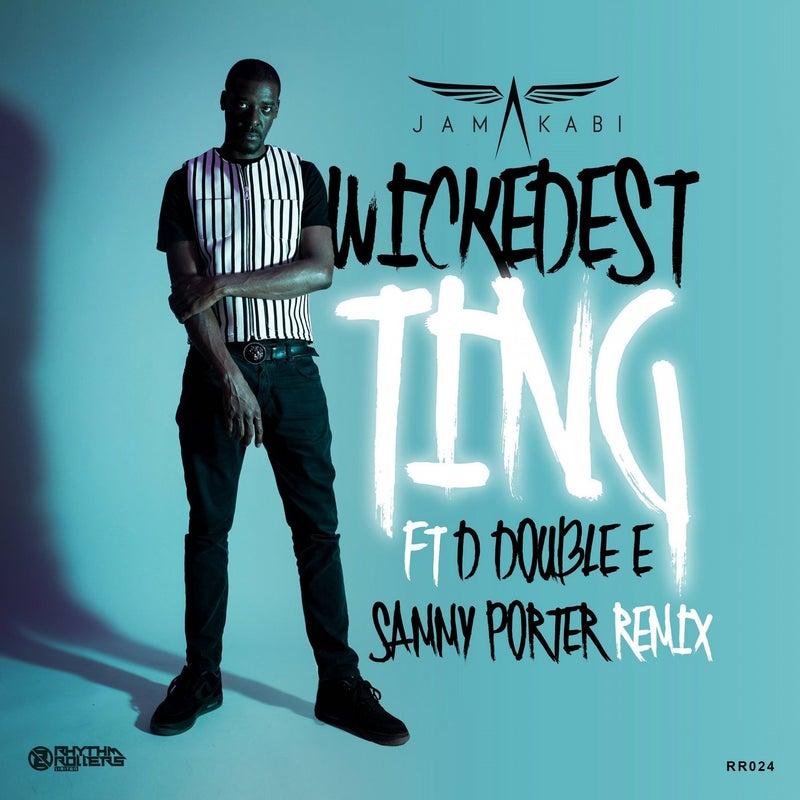 Wickedest Ting (Sammy Porter Remix)