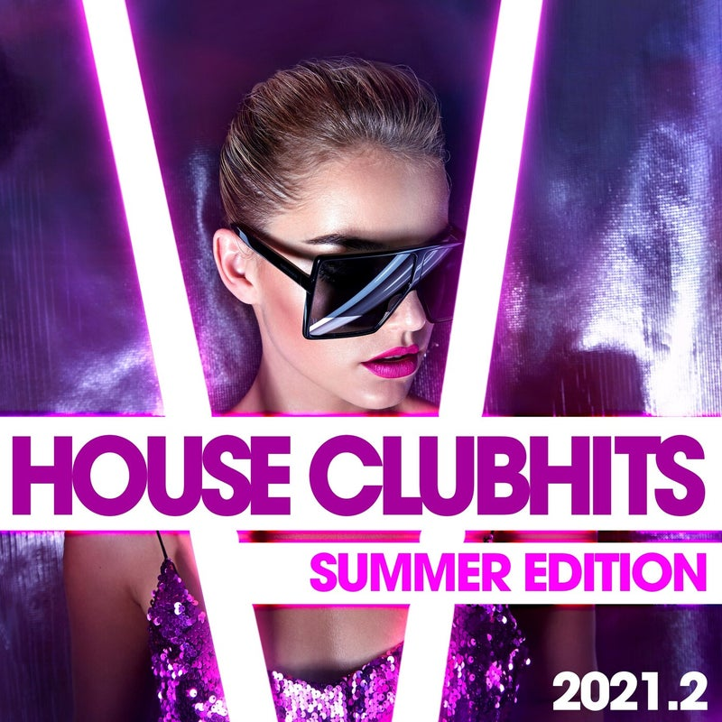 House Clubhits 2021.2 : Summer Edition