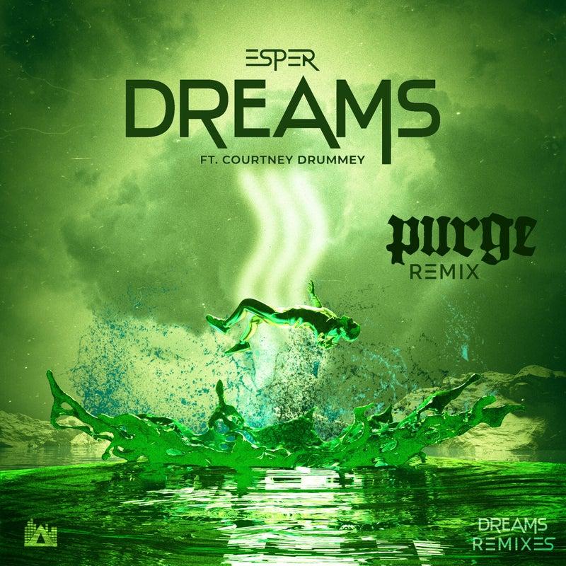 Dreams. (PURGE Remix)