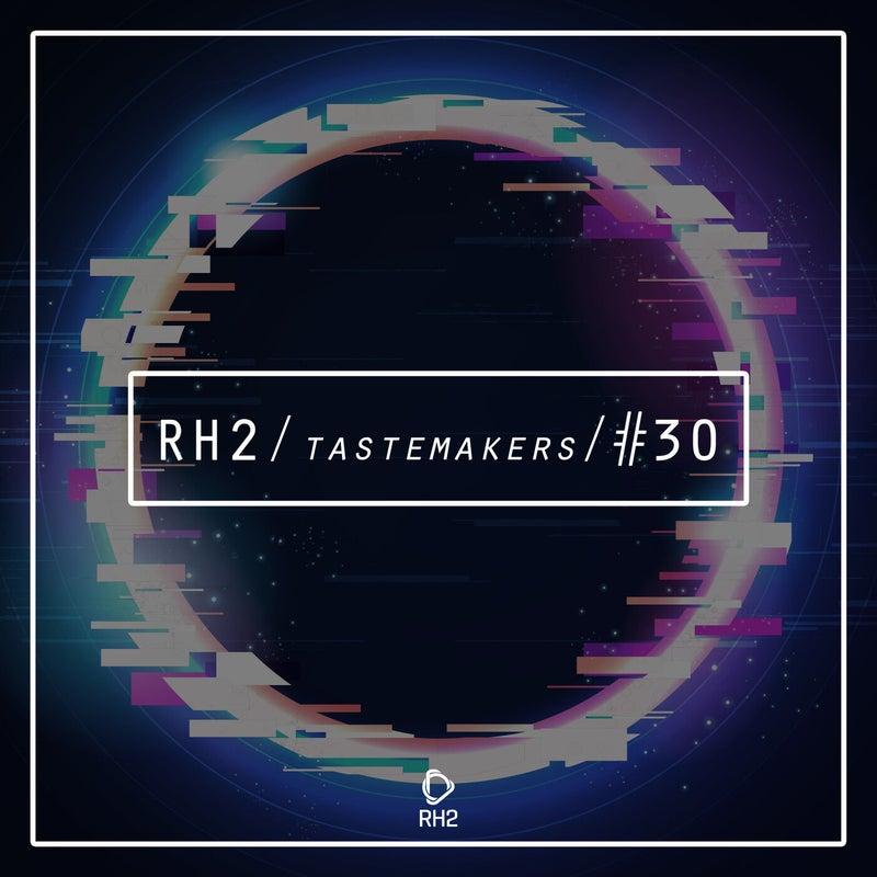 RH2 Tastemakers #30