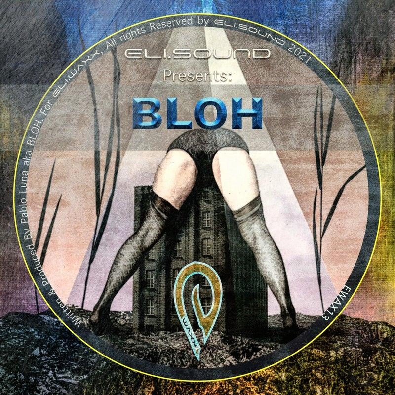 Eli.sound Presents: Bloh From ARGENTINA