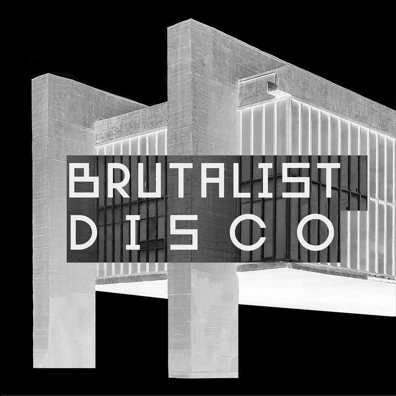 Brutalist Disco