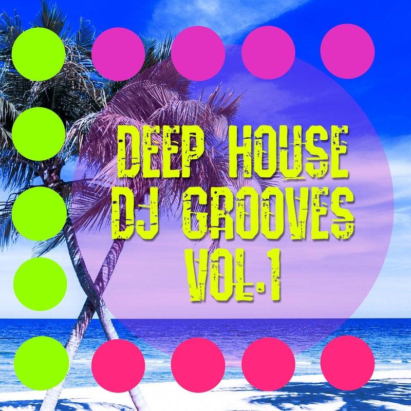 Deep House DJ Grooves, Vol. 1
