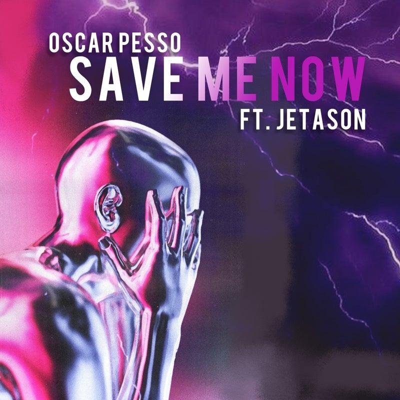Save Me Now (feat. Jetason)