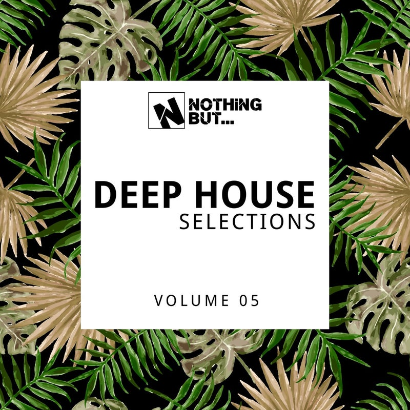 Nothing But... Deep House Selections, Vol. 05