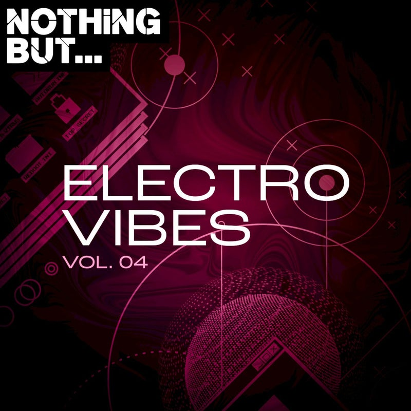 Nothing But... Electro Vibes, Vol. 04