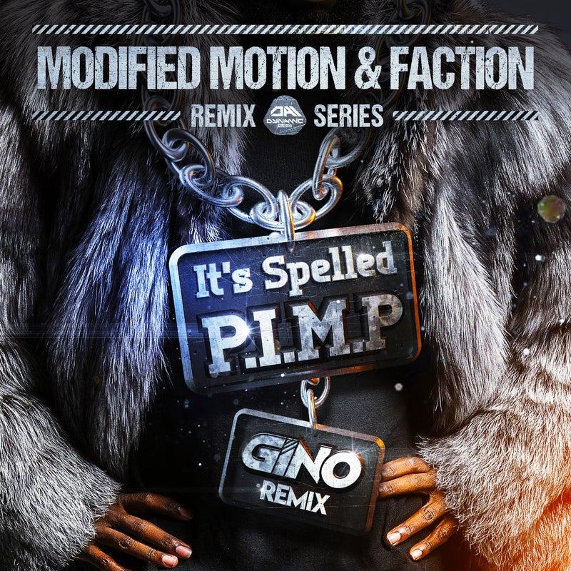 It's Spelled P-I-M-P (Gino Remix)