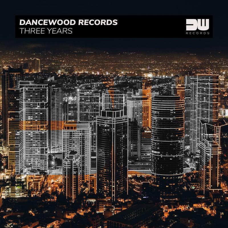 Dancewood Records - Three Years
