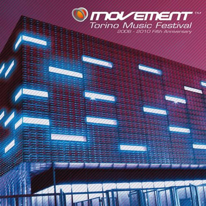Movement - Torino Music Festival - 2006-2010 Fifth Anniversary Edition