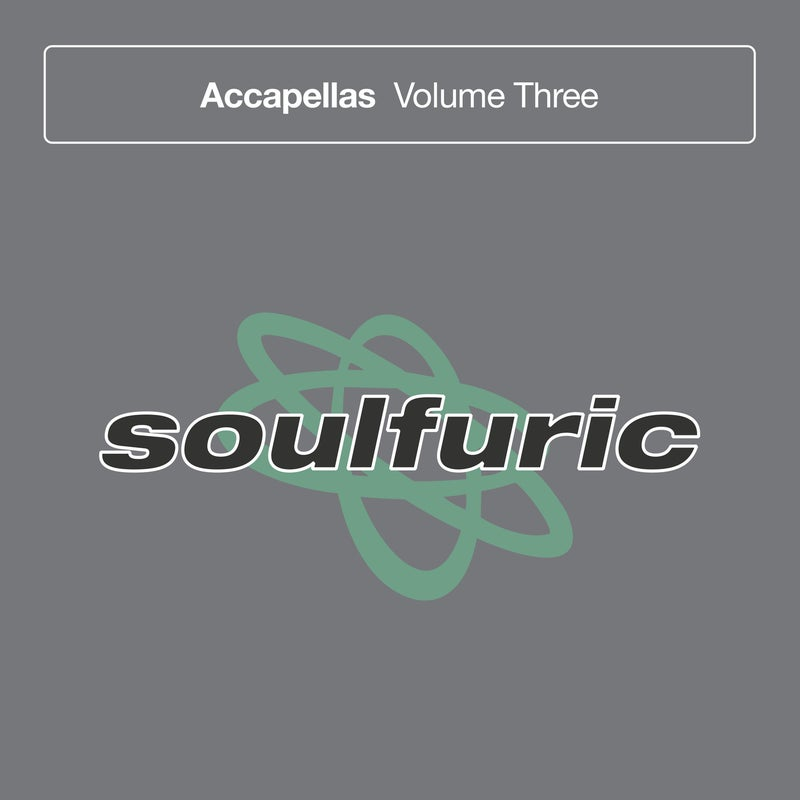 Soulfuric Accapellas Volume 3
