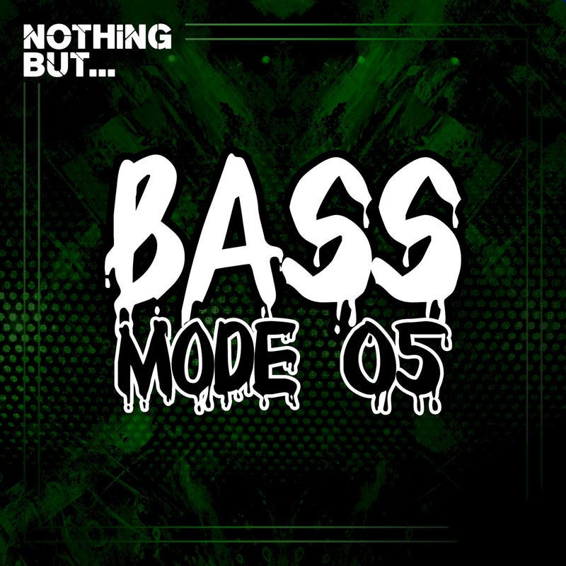 Nothing But... Bass Mode, Vol. 05