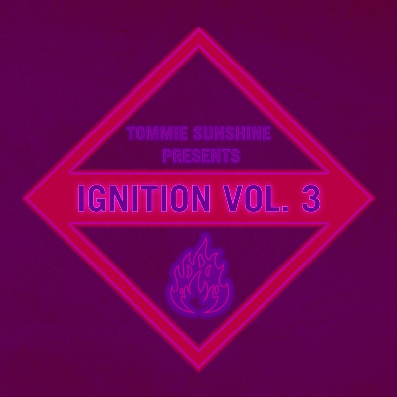 Tommie Sunshine presents: Ignition Vol.3