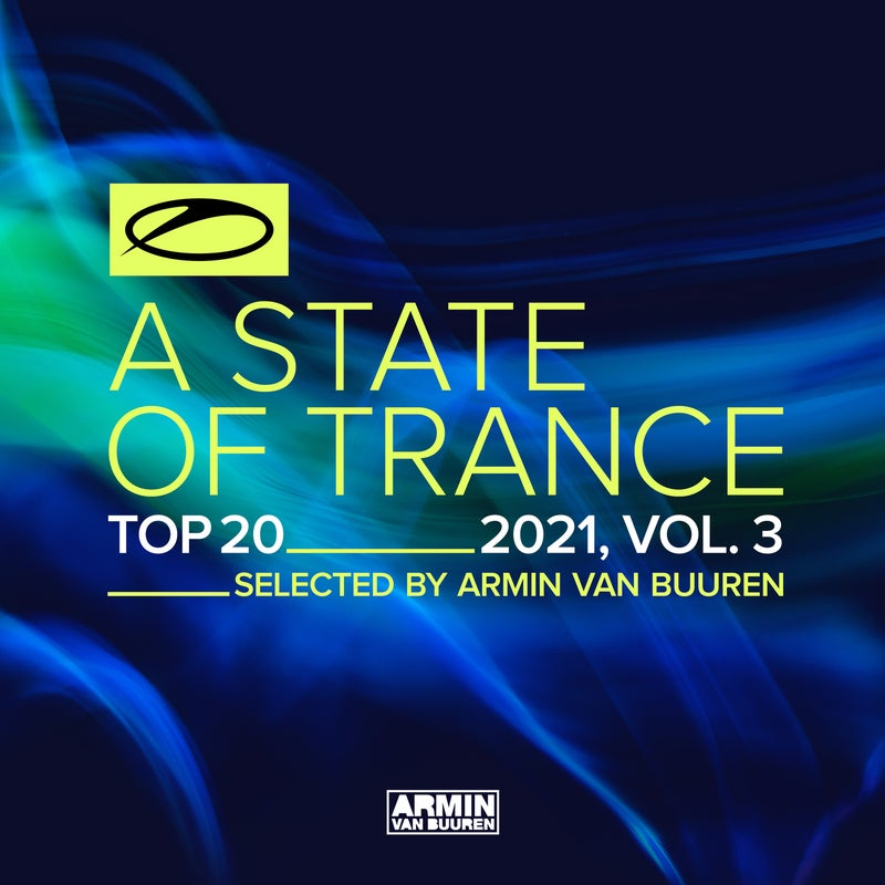 A State Of Trance Top 20 - 2021, Vol. 3 (Selected by Armin van Buuren) - Extended Versions