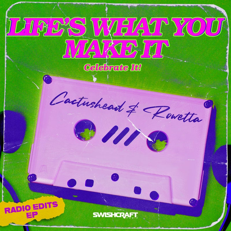 Life's What You Make It (Celebrate It) (Radio Edits)