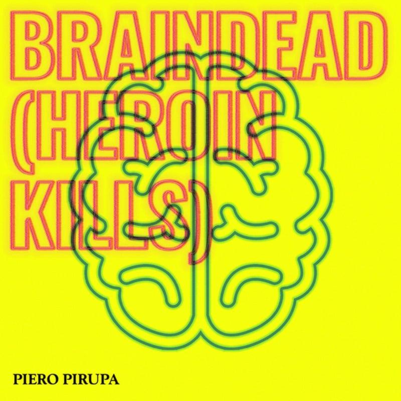 Braindead (Heroin Kills)