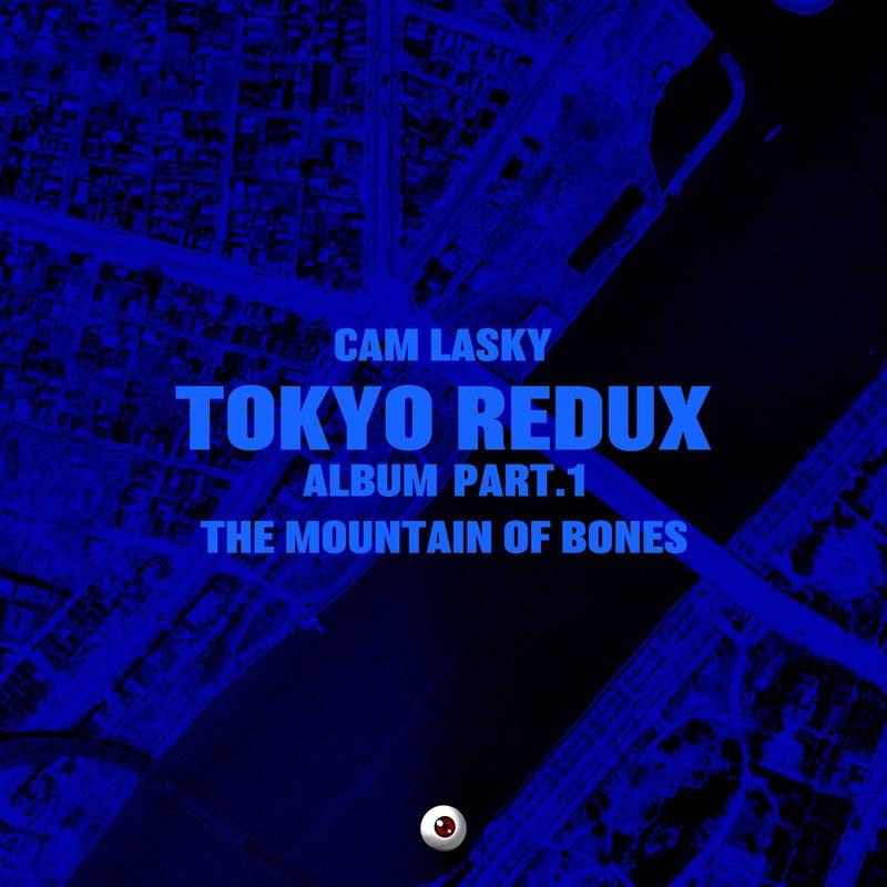 TOKYO REDUX Album Part.1 The Mountain of Bones