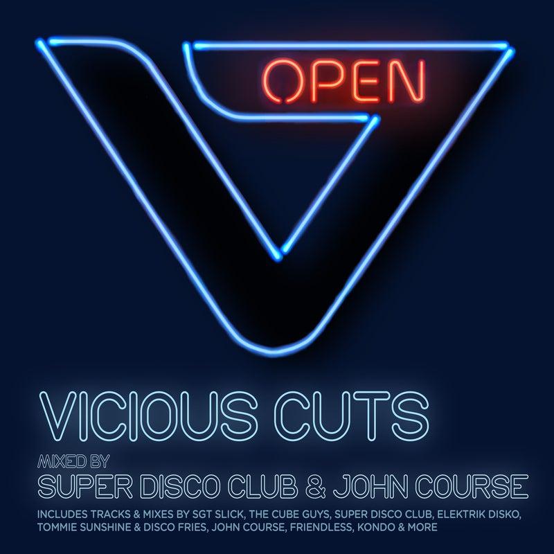 Vicious Cuts: Open - Mixed by Super Disco Club & John Course