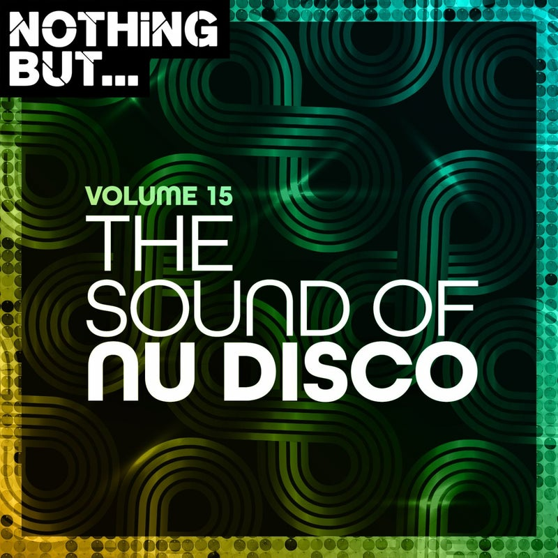 Nothing But... The Sound of Nu Disco, Vol. 15