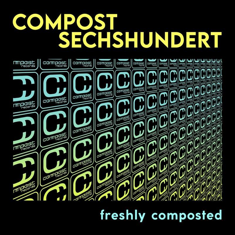 Compost Sechshundert - Freshly Composted