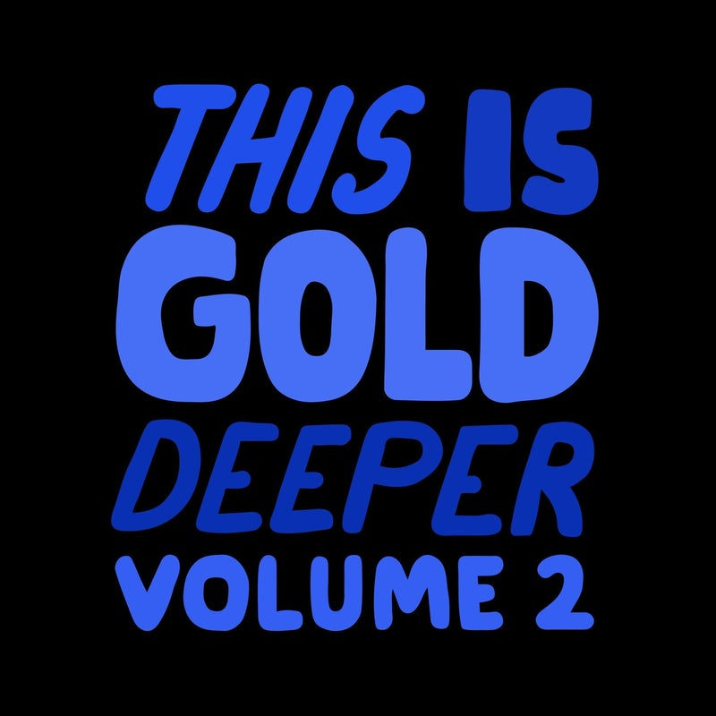 This Is Gold Deeper, Vol. 2