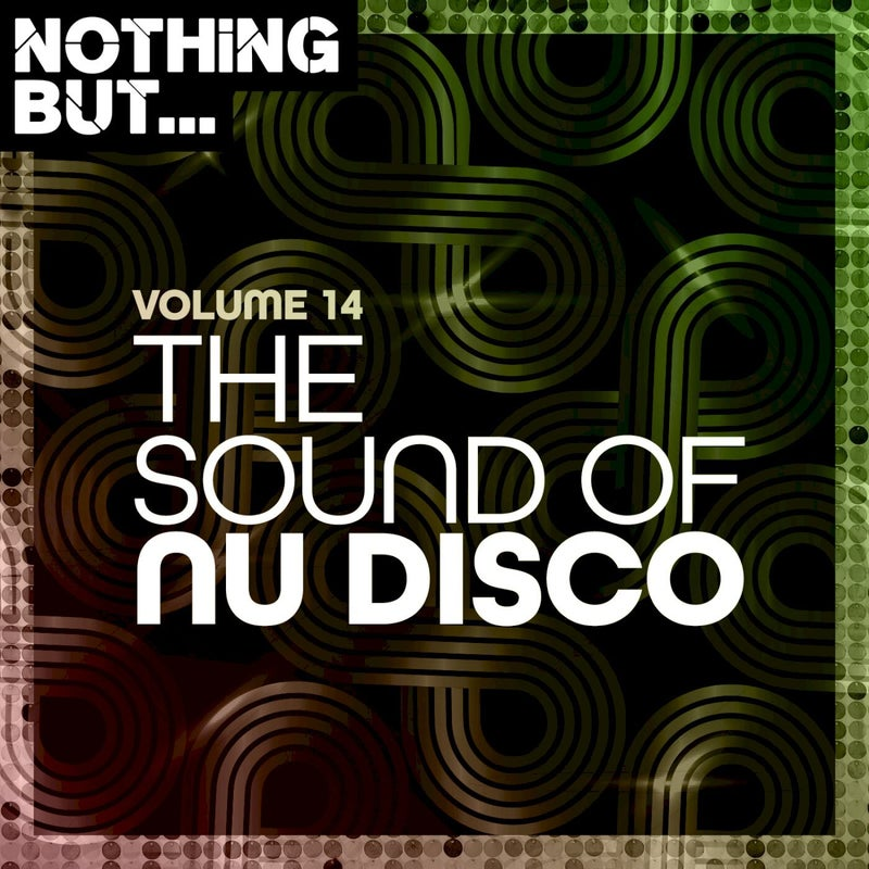 Nothing But... The Sound of Nu Disco, Vol. 14