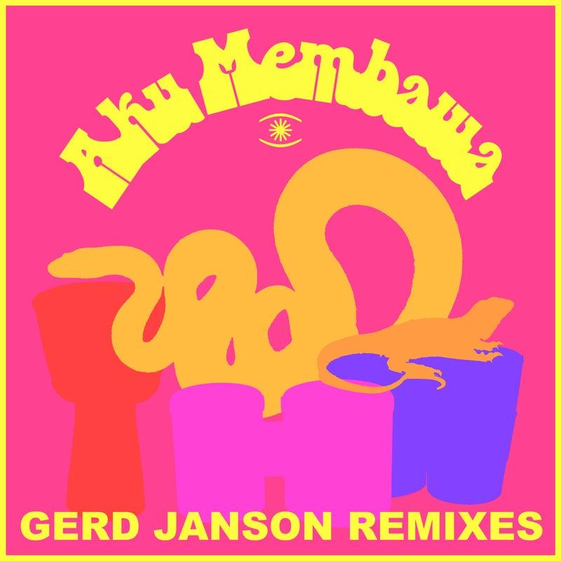 Aku Membawa (Gerd Janson Remixes)