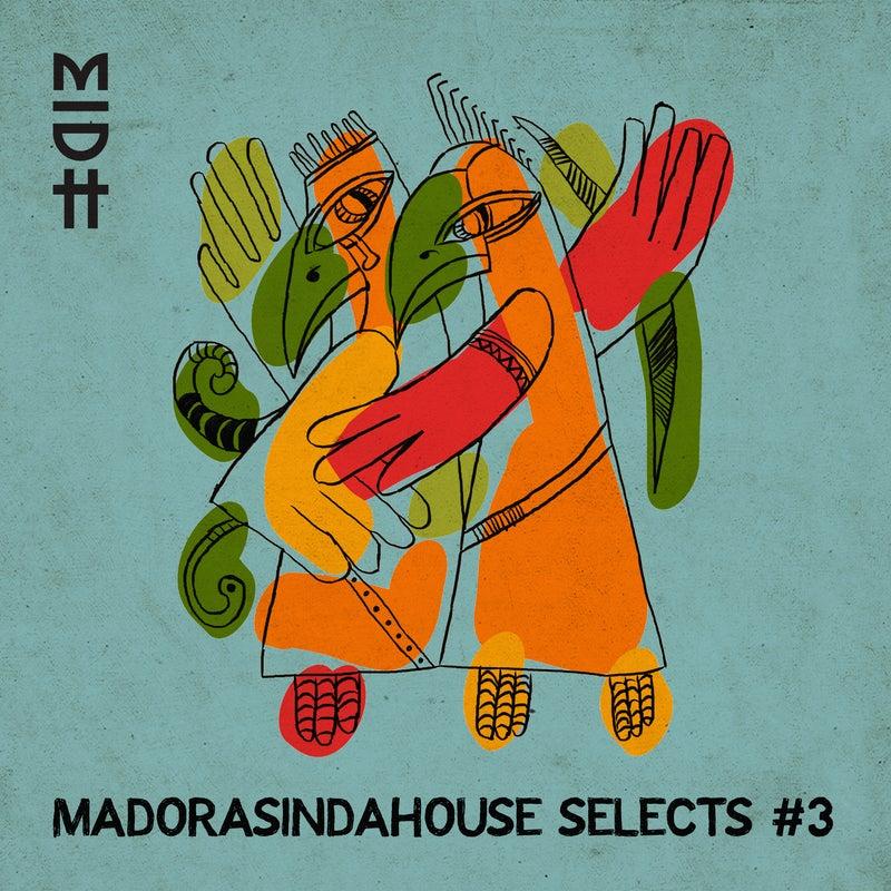 Madorasindahouse Selects #3
