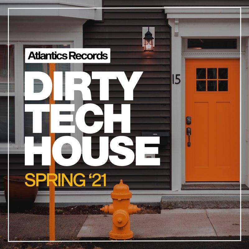 Dirty Tech House Spring '21