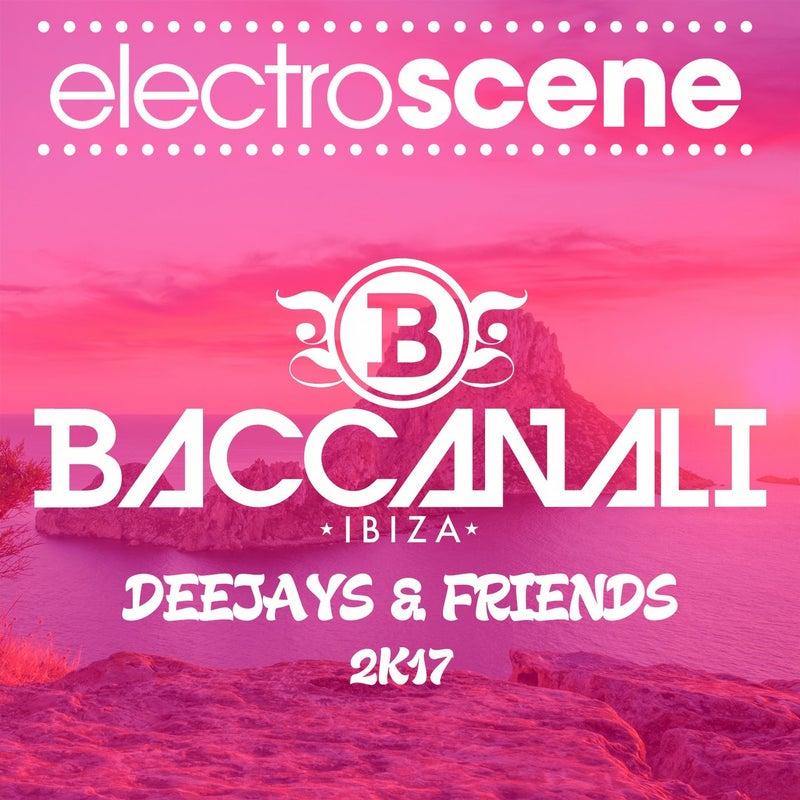 Baccanali Ibiza Deejays & Friends 2K17