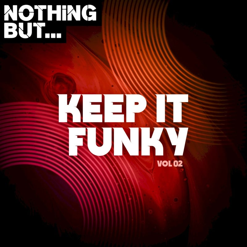 Nothing But... Keep It Funky, Vol. 02