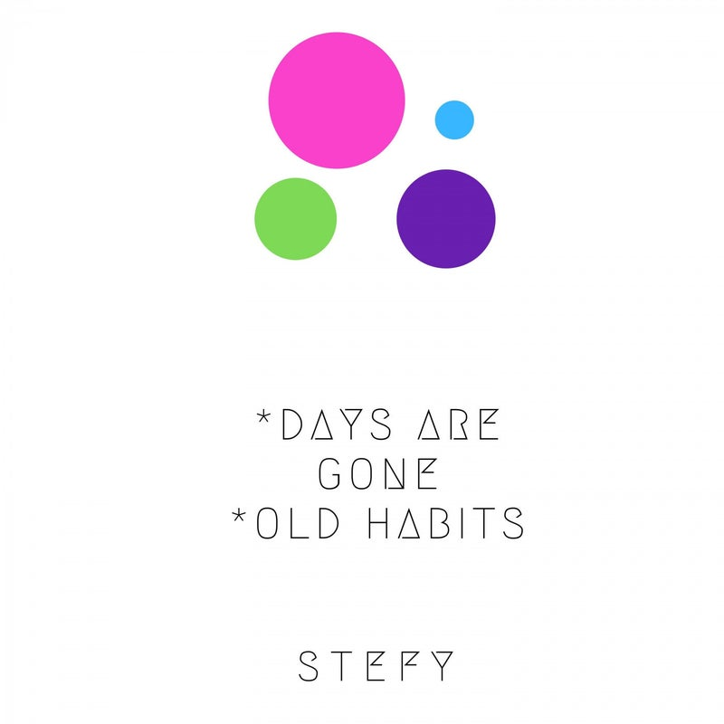 Days Are Gone-Old Habits