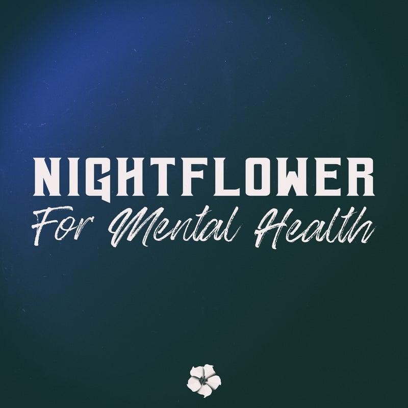 Nightflower: For Mental Health