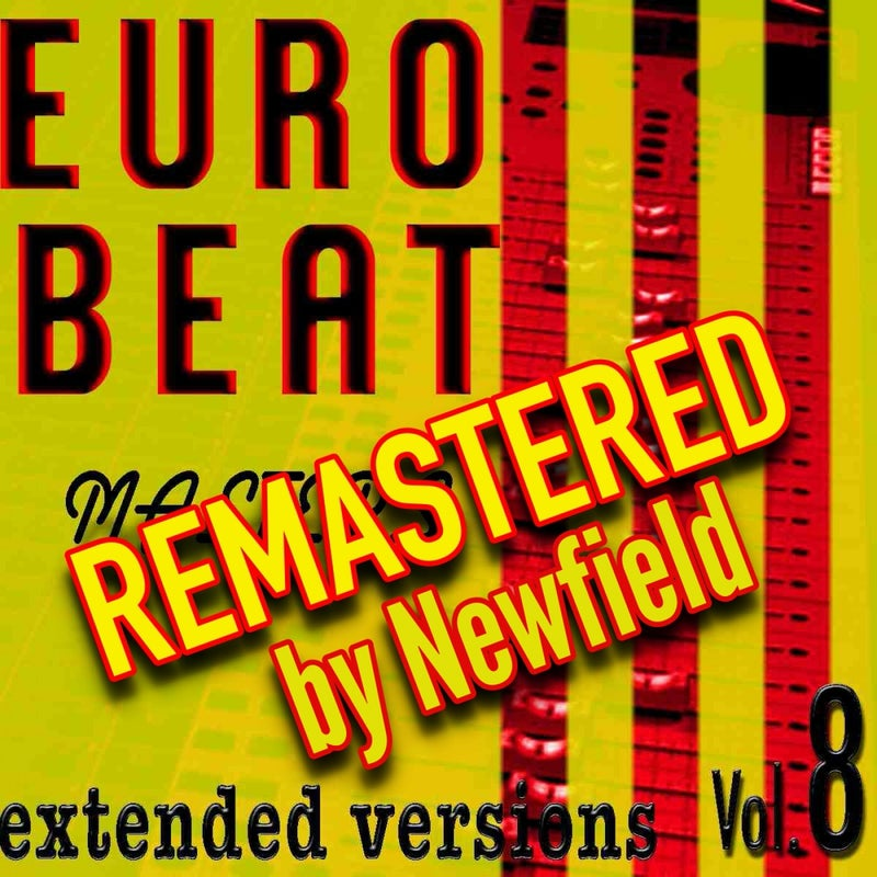 Eurobeat Masters Vol.8 - Remastered by Newfield