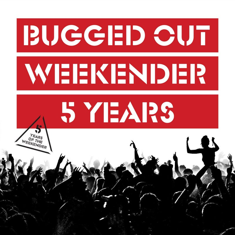 Bugged Out: 5 Years Of The Weekender