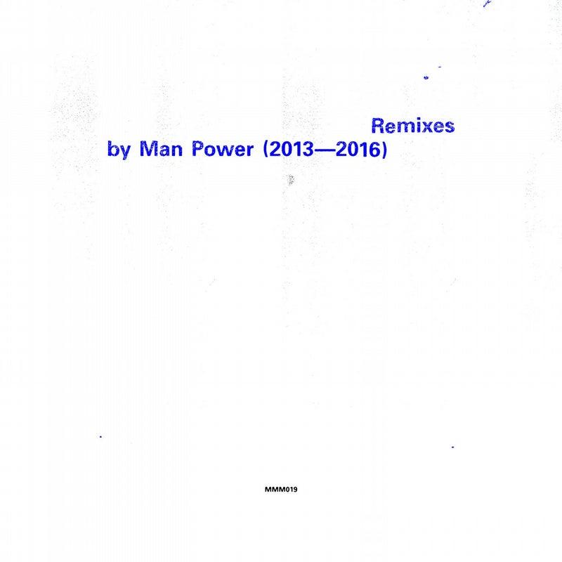 Remixes by Man Power (2013 - 2016)