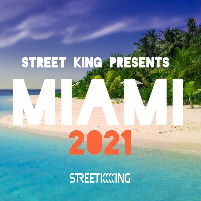 Street King Presents Miami 2021
