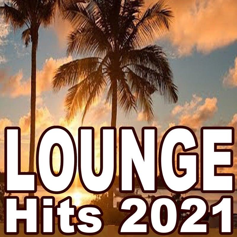 Lounge Hits 2021 (The Best Mix of Soft House, Ibiza Lounge, Chill House & Sunset Lounge Music)