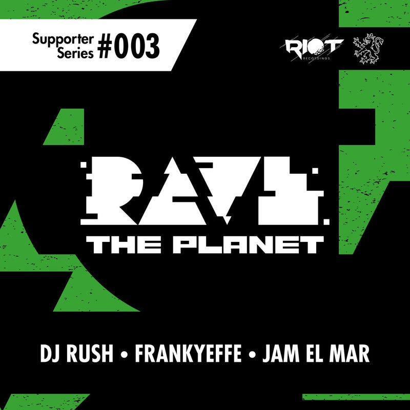 Rave the Planet: Supporter Series, Vol. 003