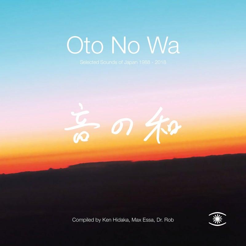 Oto No Wa: Selected Sounds of Japan 1988-2018