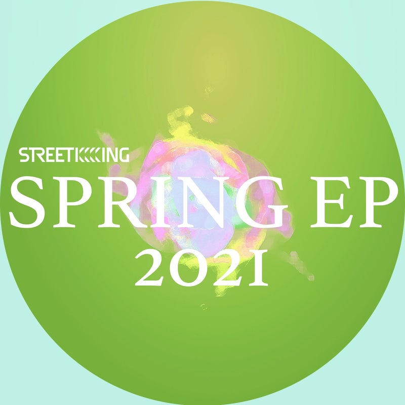Street King Presents Spring EP