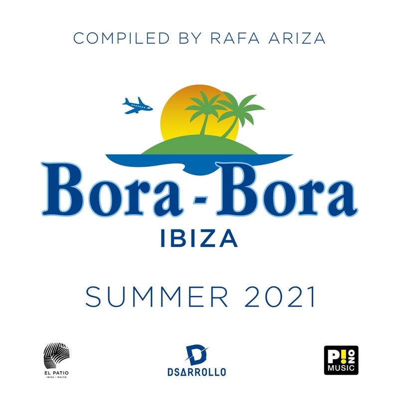 Bora Bora Ibiza - Summer 2021 (Compiled by Rafa Ariza)