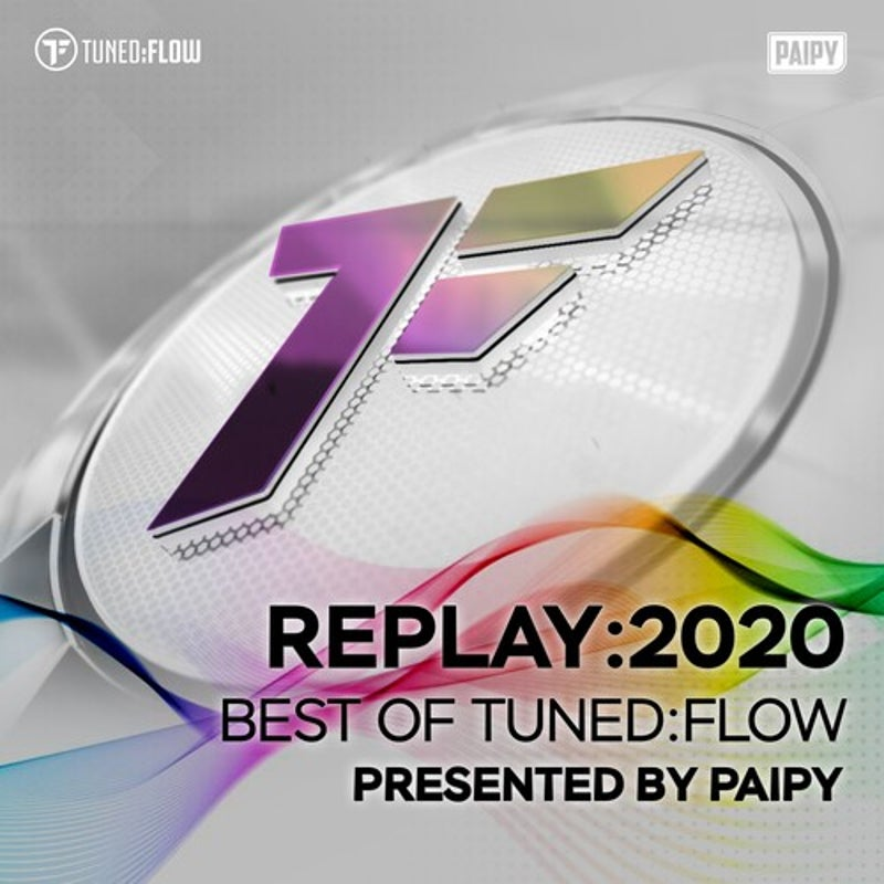 Replay:2020 - Best of Tuned:Flow (Presented by Paipy)