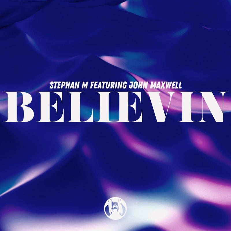 Stephan M Featuring John Maxwell - Believin