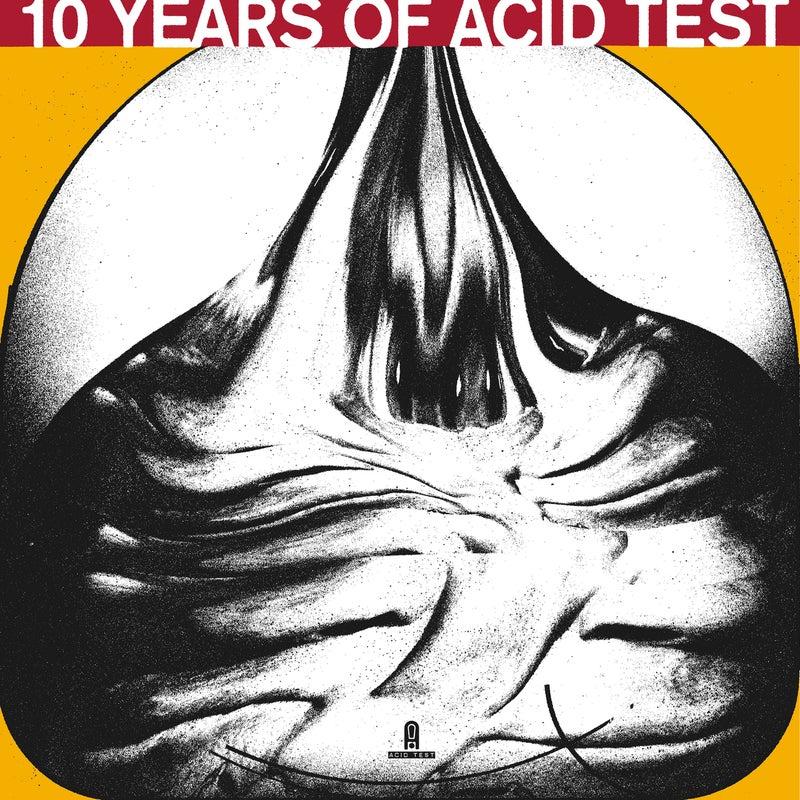 10 Years Of Acid Test