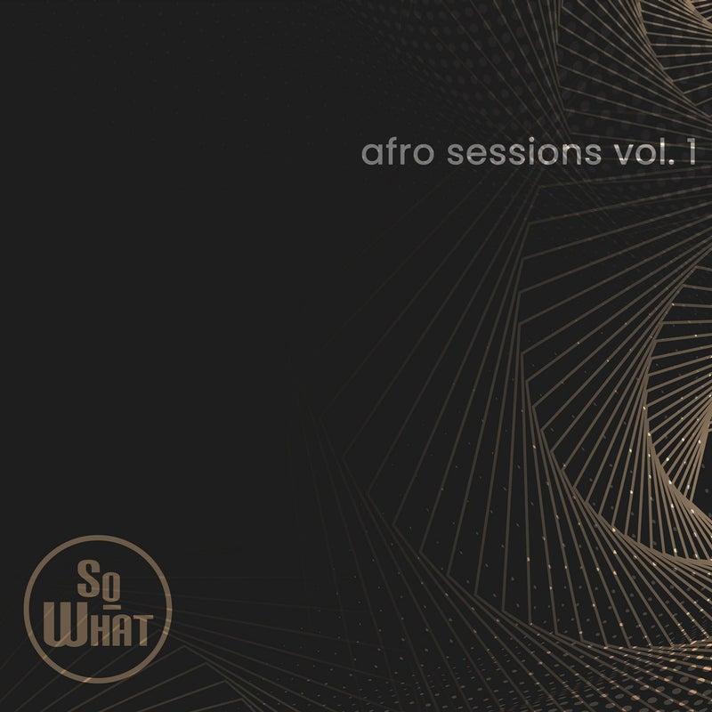 soWHAT Afro Sessions Vol. 1
