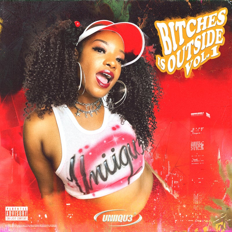 BITCHES IS OUTSIDE VOL.1