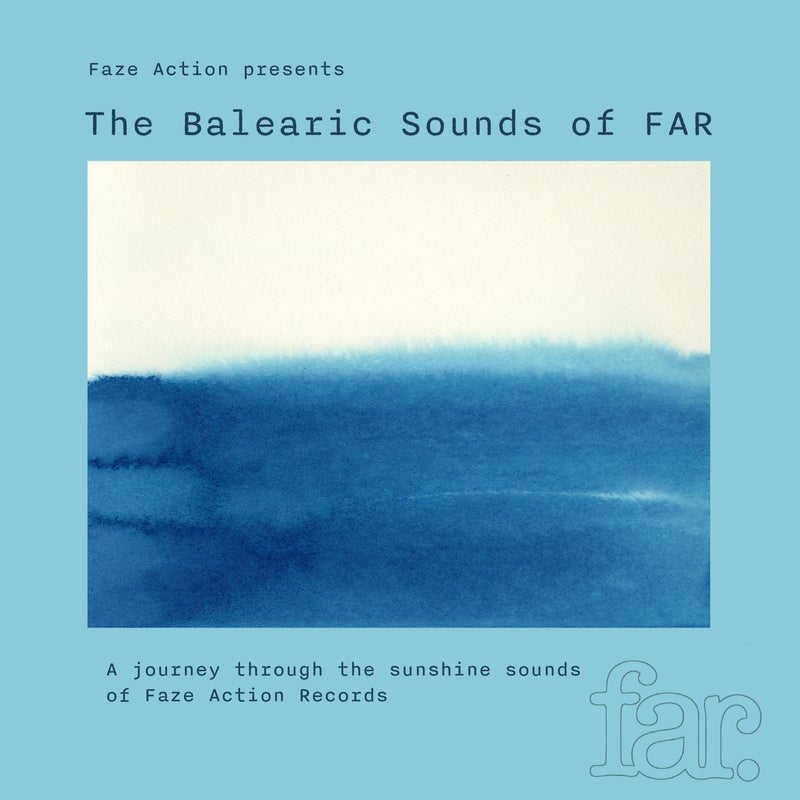 Faze Action Presents The Balearic Sounds Of FAR