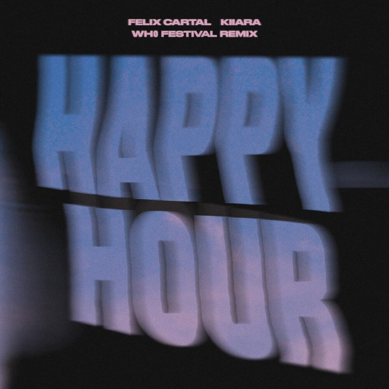 Happy Hour (Wh0 Festival Extended Remix)